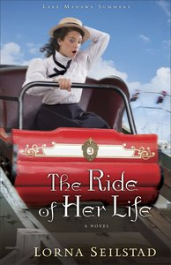 The Ride of Her Life (#03 in Lake Manawa Summers Series)
