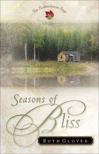 Seasons of Bliss (#04 in Saskatchewan Saga Series)