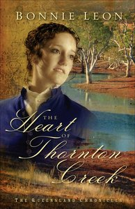 The Heart of Thornton Creek (#01 in Queensland Chronicles Series)