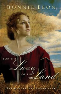 For the Love of the Land (#02 in Queensland Chronicles Series)