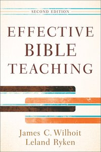 Effective Bible Teaching (Second Edition)