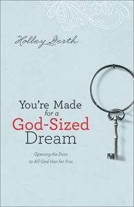 Youre Made For a God-Sized Dream