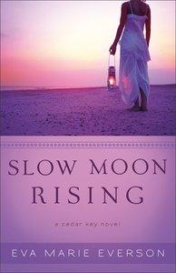 Slow Moon Rising (A Cedar Key Novel Series)