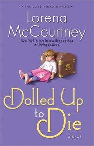 Dolled Up to Die (#02 in Cate Kinkaid Files Series)