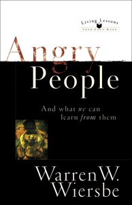 Living Lessons From Gods Word: Angry People