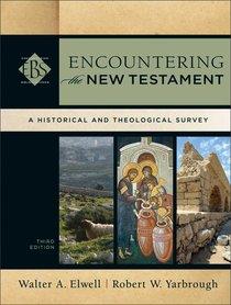 Encountering the New Testament (3rd Edition) (Encountering Biblical Studies Series)