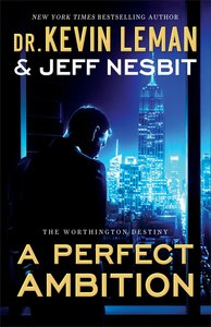 A Perfect Ambition (#01 in The Worthington Destiny Series)