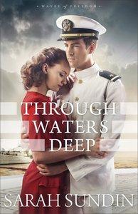Through Waters Deep (#01 in Waves Of Freedom Series)