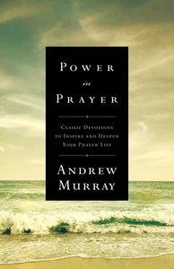 Power in Prayer (Bethany Murray Classics Series)