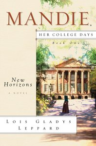 New Horizons (#01 in Mandie Her College Days Series)