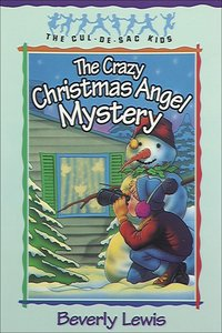 The Crazy Christmas Angel Mystery (#03 in Cul-de-sac Kids Series)