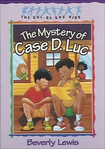 Mystery of Case D. Luc (#06 in Cul-de-sac Kids Series)