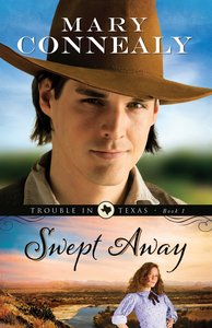 Swept Away (#01 in Trouble In Texas Series)