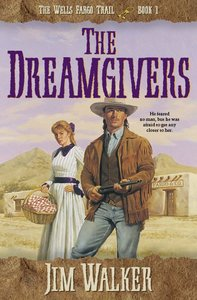 The Dreamgivers  (Wells Fargo Trail Book #1) (#01 in Wells Fargo Trail Series)