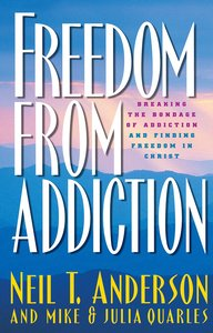 Freedom From Addiction (Freedom In Christ Course)