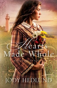 Hearts Made Whole (#02 in Beacons Of Hope Series)