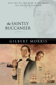 The Saintly Buccaner (House Of Winslow Series)
