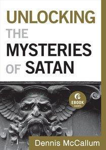 Unlocking the Mysteries of Satan (Ebook Short)