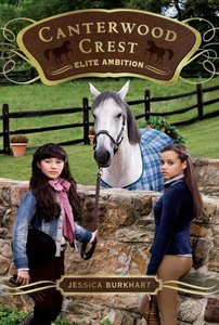 Elite Ambition (#10 in Canterwood Crest Series)