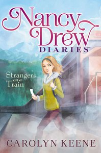 Strangers on a Train (#02 in Nancy Drew Diaries Series)