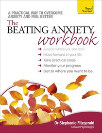 Beating Anxiety Workbook: Teach Yourself