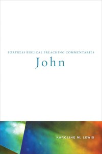 John (Fortress Biblical Peaching Commentaries Series)
