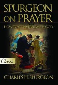 Spurgeon on Prayer (Pure Gold Classics Series)