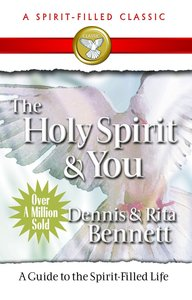 The Holy Spirit and You (Spirit-filled Classics Series)