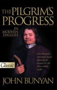 Pilgrims Progress in Modern English (Pure Gold Classics Series)