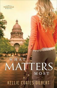 What Matters Most (#04 in Texas Gold Collection Series)