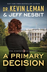 A Primary Decision (The Worthington Destiny Book #3) (#03 in The Worthington Destiny Series)