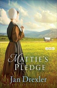 Matties Pledge (#02 in Journey To Pleasant Prairie Series)