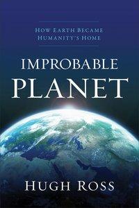 Improbable Planet