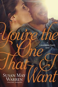 Youre the One That I Want (#07 in Christiansen Family Series)