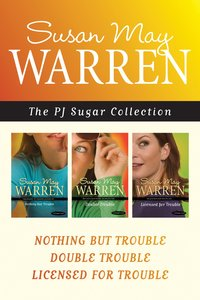 Nothing But Trouble / Double Trouble / Licensed For Trouble (Pj Sugar Series)