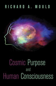 Cosmic Purpose and Human Consciousness