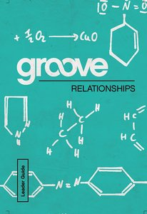 Relationships Leader Guide (Groove Series)