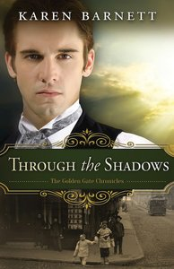 Through the Shadows (#3 in The Golden Gate Chronicles Series)