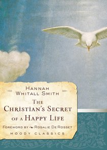 The Christians Secret of a Happy Life (Moody Classic Series)