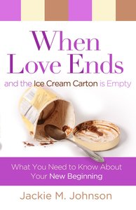 When Love Ends and the Ice Cream Carton is Empty