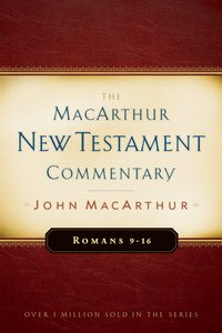Romans 9-16 (Macarthur New Testament Commentary Series)