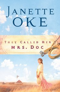 They Called Her Mrs Doc (#08 in Women Of The West (Oke) Series)