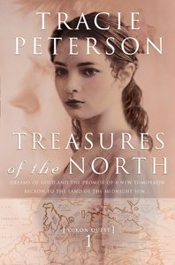 Treasures of the North (#01 in Yukon Quest Series)