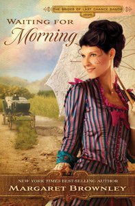 Waiting For Morning (Brides Last Chance Ranch Series)
