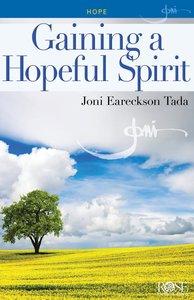 Gaining a Hopeful Spirit (Rose Guide Series)