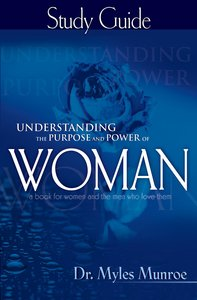 Understanding the Purpose & Power of Woman Study Guide