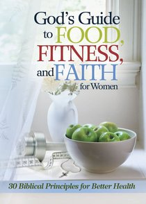 Gods Guide to Food, Fitness, and Faith For Women