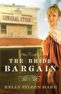 The Bride Bargain (#01 in Prairie Promises Series)