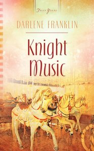 Knight Music (#973 in Heartsong Series)