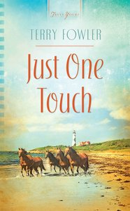 Just One Touch (Heartsong Series)